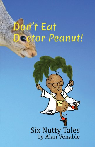 Don't Eat Dr. Peanut: Six Nutty Tales: Venable, Alan