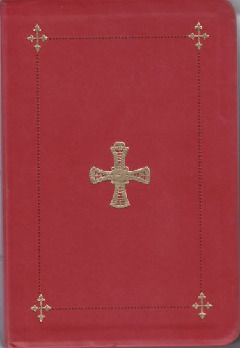 The Book of Common Prayer: The Administration of the Sacraments and Other Rites and Ceremonies of ...