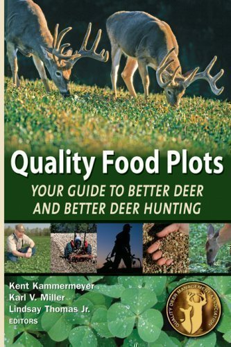 Quality Food Plots - Your Guide to: Kammermeyer, Kent