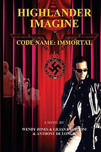 Highlander Imagine - Code Name: Immortal: Wendy L Jones