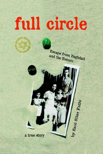 9780977711727: Full Circle: Escape from Baghdad and the return