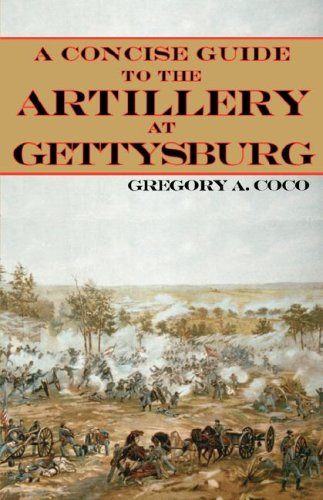 9780977712557: A Concise Guide to the Artillery at Gettysburg
