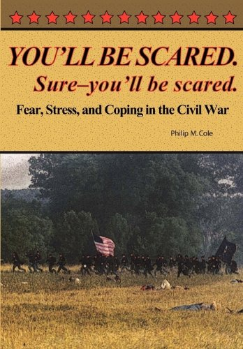 9780977712595: You'll Be Scared. Sure-You'll Be Scared - Fear, Stress, and Coping in the Civil War