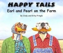 9780977712601: Happy Tails: Earl and Pearl on the Farm
