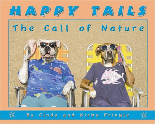 Happy Tails: The Call of Nature: Pringle, Cindy, Pringle, Kirby