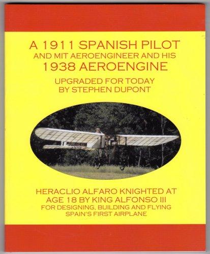9780977713400: A 1911 Spanish Pilot (Heraclio Alfaro) and Mit Aeroengineer and His 1938 Aeroengine