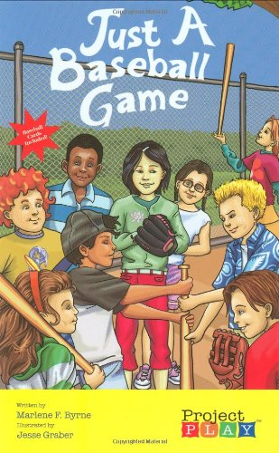 Just a Baseball Game (Project Play Books): Byrne, Marlene