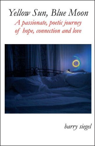 9780977716319: Yellow Sun, Blue Moon: A Passionate Poetic Journey of Hope, Connection and Love