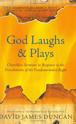 9780977717002: God Laughs & Plays: Churchless Sermons in Response to the Preachments of the Fundamentalist Right