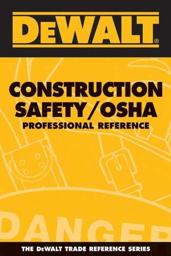 9780977718337: DEWALT Construction Safety/OSHA Professional Reference (DEWALT Series)