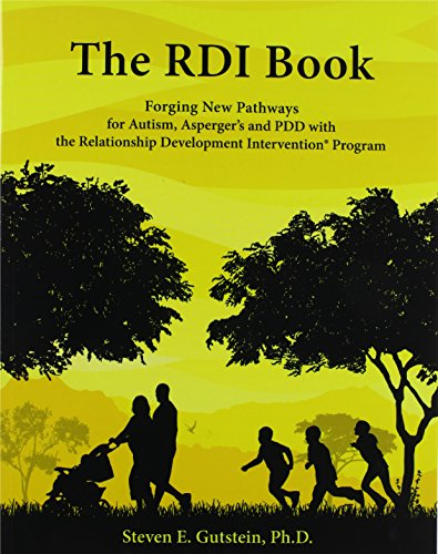 The RDI Book: Forging New Pathways for: Steven E Gutstein