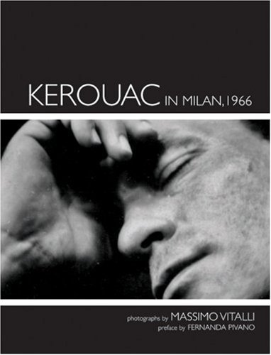 9780977719358: Kerouac in Milan, 1966: Photographs by Massimo Vitali