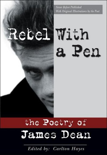 Rebel with a Pen: The Poetry of James Dean (0977719677) by Dean J
