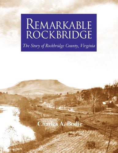 9780977722082: Remarkable Rockbridge: The Story of Rockbridge County, Virginia