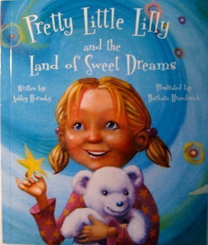 9780977724130: Pretty Little Lilly and the Land of Sweet Dreams (Pretty Little Lilly Series)