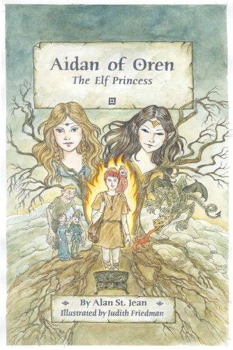 Aidan of Oren: The Elf Princess: Alan St. Jean