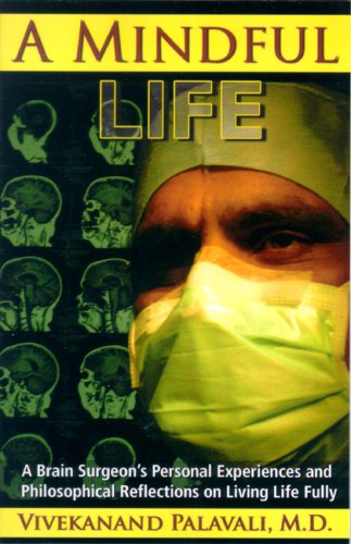 9780977731107: A Mindful Life: A Brain Surgeon's Personal Experiences and Philosophical Reflections on Living Life Fully