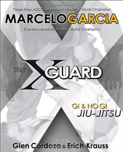 The X-Guard: Gi & No Gi Jiu-Jitsu (0977731502) by Erich Krauss; Glen Cordoza; Marcelo Garcia