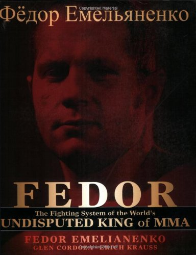 9780977731541: Fedor: The Fighting System of the World's Undisputed King of Mixed Martial Arts