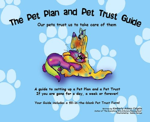 9780977734092: The Pet Plan and Pet Trust Guide: Our Pets Trust Us to Take Care of Them; A Guide to Setting Up a Pet Plan and a Pet Trust If You Are Gone for a Day,