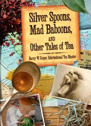 9780977739714: Silver Spoons, Mad Baboons, and Other Tales of Tea