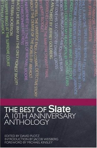 9780977743308: The Best of Slate: A 10th Anniversary Anthology