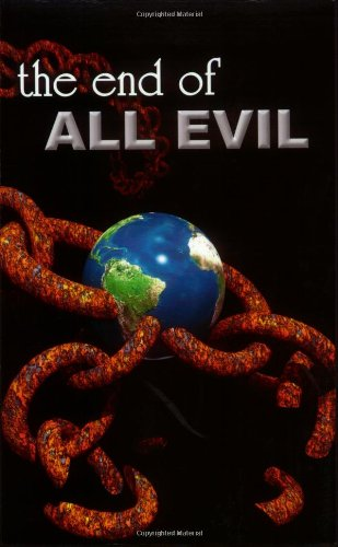 9780977745104: The End of All Evil