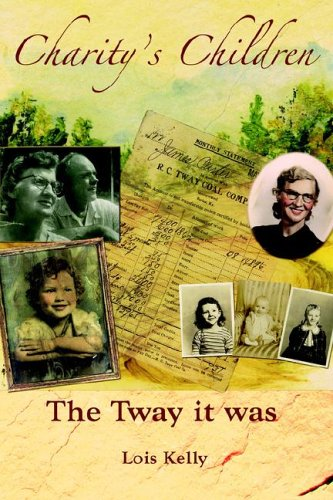 Charity's Children: The Tway it Was: Kelly, Lois Carter
