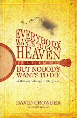9780977748006: Everybody Wants to Go to Heaven, But Nobody Wants to Die