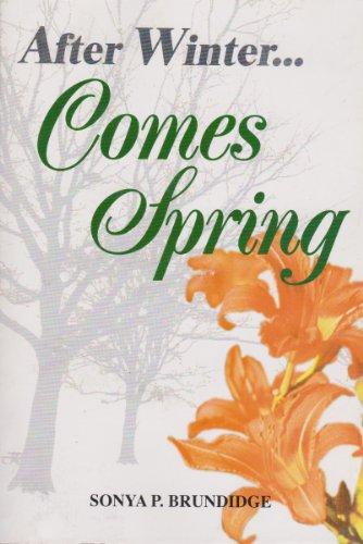 After Winter Comes Spring: Sonya P. Brundidge
