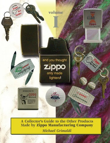 9780977748907: And You Thought Zippo Only Made Lighters - A Collectors Guide to the