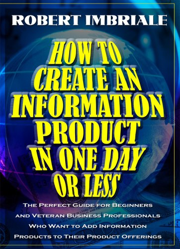 9780977750047: How to Create an Information Product in One Day or Less