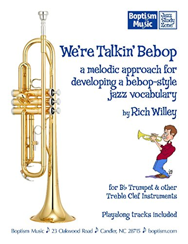 9780977750399: We're Talkin' Bebop, a melodic approach for developing a bebop-style jazz vocabulary, by Rich Willey