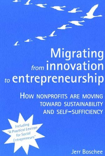 Migrating from Innovation to Entrepreneurship: How Nonprofits: Jerr Boschee