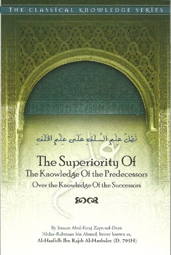 9780977752263: The Superiority of the Knowledge of the Predecessors Over the Knowledge of the Successors