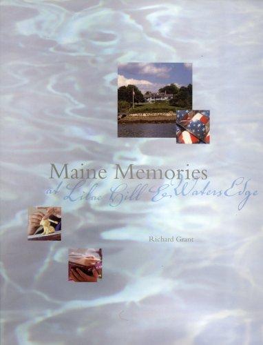 Maine Memories At Lilac Hill & WatersEdge: Richard Grant, Greg Stewart (authors); Bill Stewart ...