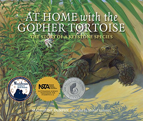 At Home with the Gopher Tortoise: The Story of a Keystone Species: Dunphy, Madeleine