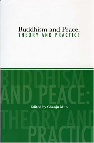 9780977755318: Buddhism And Peace: Theory And Practice