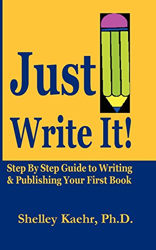 9780977755622: Just Write It: Step By Step Guide to Writing & Pubishing Your First Book