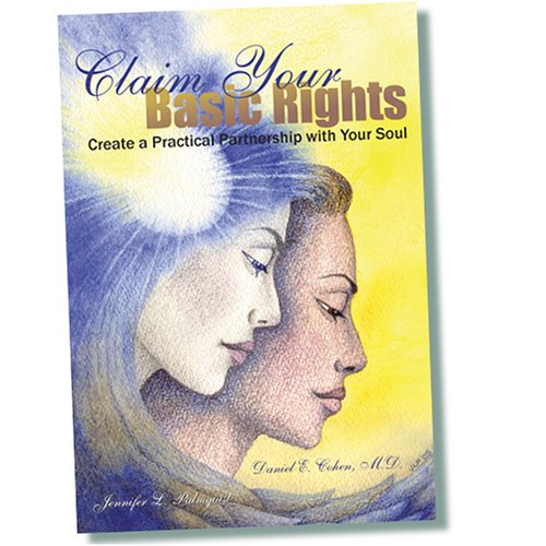 9780977757701: Claim Your Basic Rights--Create a Practical Partnership with Your Soul (I)