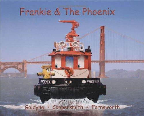 Frankie & The Phoenix: Goldyne, Marc; Coopersmith, Nancy