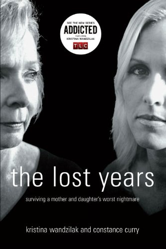 9780977761814: The Lost Years: Surviving a Mother and Daughter's Worst Nightmare