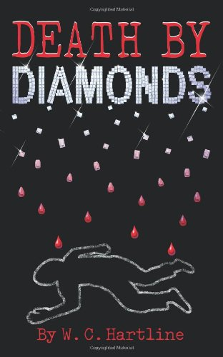 Death by Diamonds: W C Hartline
