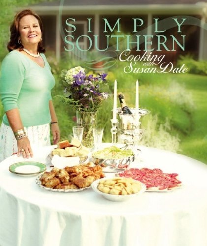 Simply Southern, Cooking with Susan Dale: Dale, Susan Pitts