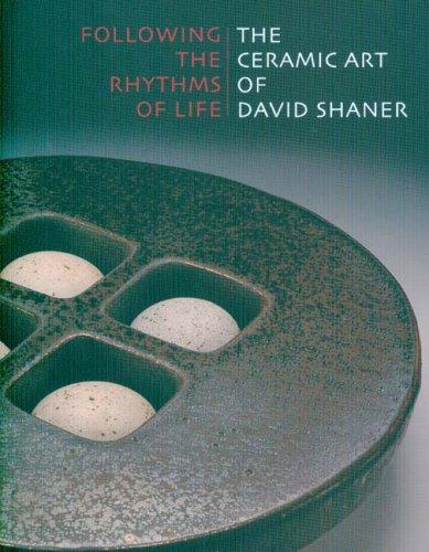 9780977762446: Following the Rhythms of Life: The Ceramic Art of David Shaner