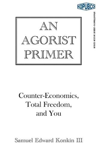 9780977764976: An Agorist Primer