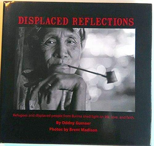9780977770601: Displaced Reflections; Refugees and Displaced People from Burma Shed Light on Life, Love, and Faith