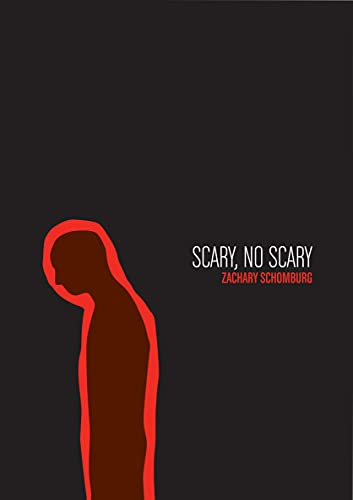 Scary, No Scary: Zachary Schomburg