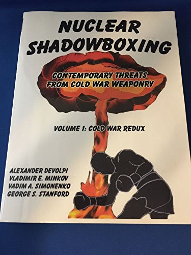9780977773404: Nuclear Shadowboxing ; Contemporary Threats From Cold War Weaponry Volume 1: Cold War Redux (Volume 1)