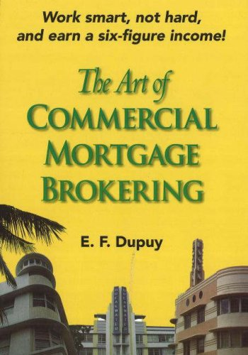 9780977778904: The Art of Commercial Mortgage Brokering: Work smart, not hard, and earn a six-figure income!